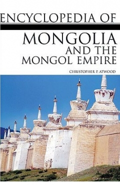 Atwood, Encyclopedia of Mongolia and the Mongol Empire