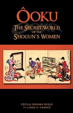 Ōoku: The Secret World of the Shogun's Women