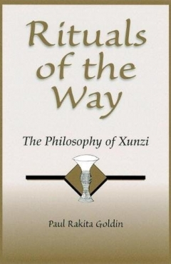 Rituals of the Way: The Philosophy of Xunzi